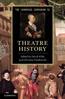 Cambridge Companion to Theatre History   2012 9780521149839 Front Cover