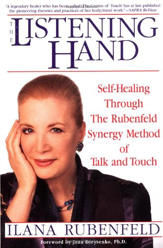Listening Hand Self-Healing Through the Rubenfeld Synergy Method of Talk and Touch Reprint 9780553379839 Front Cover