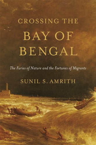 Crossing the Bay of Bengal The Furies of Nature and the Fortunes of Migrants  2013 edition cover