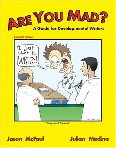 Are You Mad? A Guide for Developmental Writers 2nd 2010 (Revised) 9780757517839 Front Cover