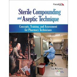 Sterile Compounding and Aseptic Technique Concepts, Training, and Assessment for Pharmacy Technicians N/A edition cover