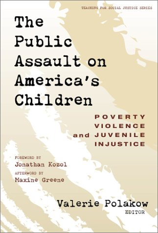 Public Assault on America's Children Poverty, Violence and Juvenile Injustice  2000 9780807739839 Front Cover