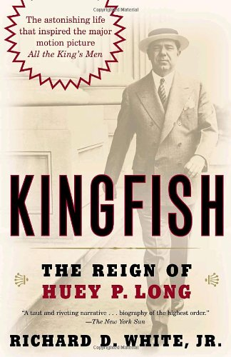 Kingfish The Reign of Huey P. Long  2006 edition cover