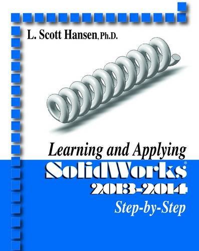 Learning and Applying SolidWorks 2013-2014   2013 edition cover