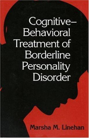 Cognitive-Behavioral Treatment of Borderline Personality Disorder   1993 edition cover