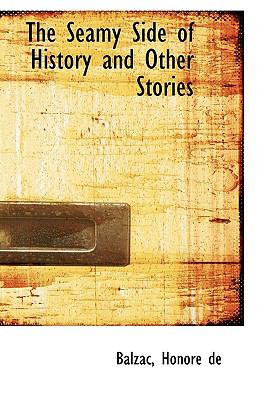 Seamy Side of History and Other Stories  N/A 9781113466839 Front Cover