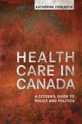 Health Care in Canada A Citizen's Guide to Policy and Politics  2011 edition cover
