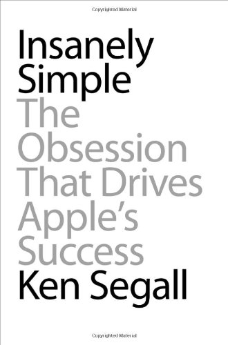 Insanely Simple The Obsession That Drives Apple's Success  2012 edition cover