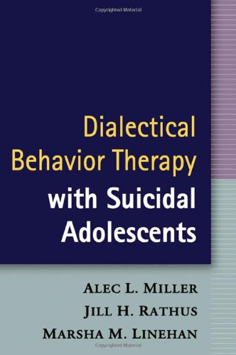 Dialectical Behavior Therapy with Suicidal Adolescents   2007 edition cover