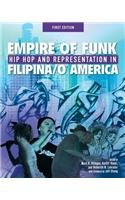 Empire of Funk: Hip Hop and Representation in Filipino America (First Edition)   2014 edition cover