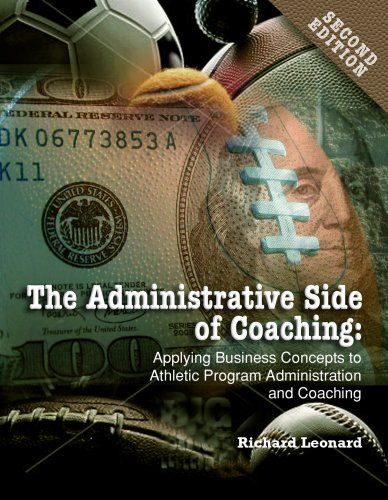 Administrative Side of Coaching Applying Business Concepts to Athletic Program Administrtation and Coaching 2nd 2008 edition cover