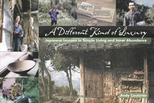 Different Kind of Luxury Japanese Lessons in Simple Living and Inner Abundance N/A edition cover
