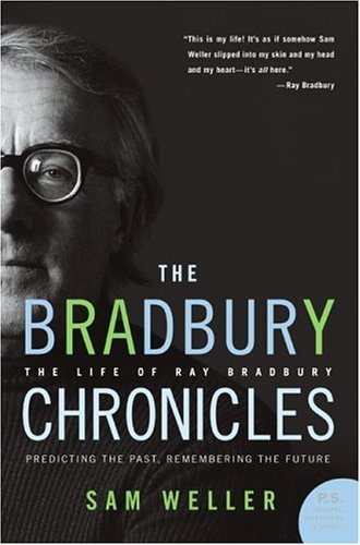 Bradbury Chronicles The Life of Ray Bradbury Annotated edition cover