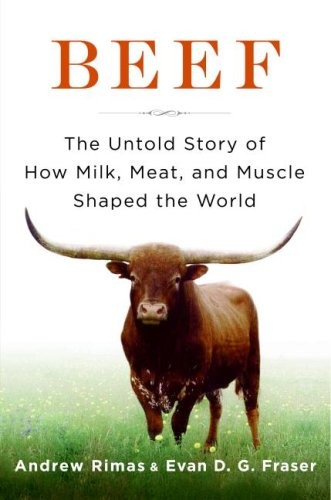 Beef The Untold Story of How Milk, Meat and Muscle Shaped the World  2008 9780061353840 Front Cover