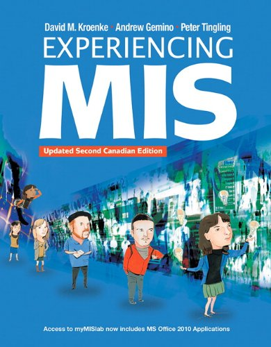 Experiencing MIS, Second Canadian Edition, with MyMISLab 2nd 2011 9780132138840 Front Cover