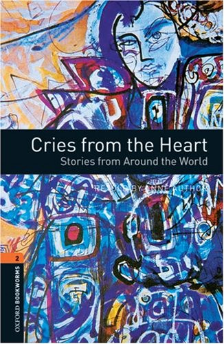 Cries from the Heart Stories from Around the World 3rd 2008 edition cover