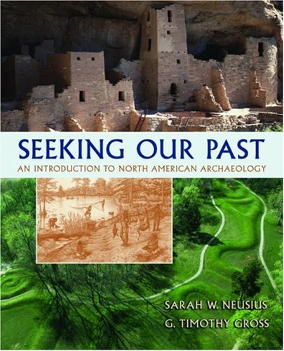 Seeking Our Past An Introduction to North American Archaeology  2007 edition cover