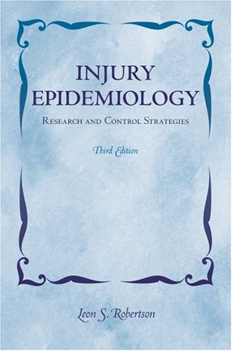 Injury Epidemiology Research and Control Strategies 3rd 2007 edition cover