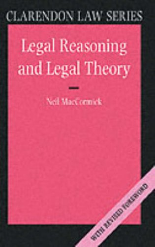 Legal Reasoning and Legal Theory   1994 9780198763840 Front Cover