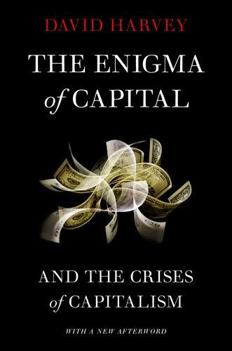 Enigma of Capital And the Crises of Capitalism 2nd edition cover