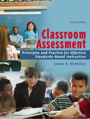 Classroom Assessment Principles and Practice for Effective Standards-Based Instruction 4th 2007 (Revised) edition cover