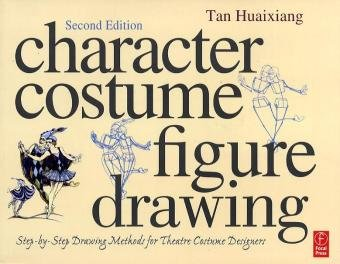 Character Costume Figure Drawing Step-by-Step Drawing Methods for Theatre Costume Designers 2nd 2009 (Revised) edition cover