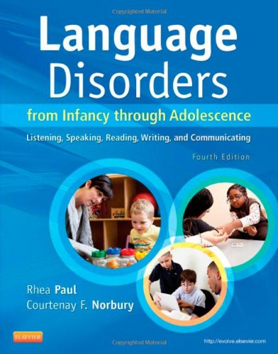 Language Disorders from Infancy Through Adolescence Listening, Speaking, Reading, Writing, and Communicating 4th 2012 9780323071840 Front Cover