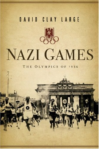 Nazi Games The Olympics Of 1936  2007 edition cover