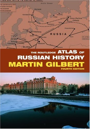 Routledge Atlas of Russian History  4th 2007 (Revised) edition cover