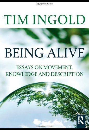 Being Alive Essays on Movement, Knowledge and Description  2011 edition cover