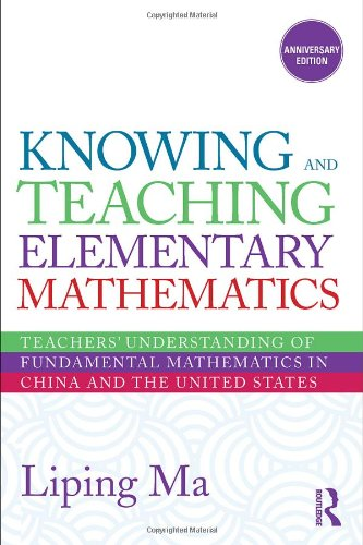 Knowing and Teaching Elementary Mathematics Teachers' Understanding of Fundamental Mathematics in China and the United States 2nd 2010 (Revised) edition cover