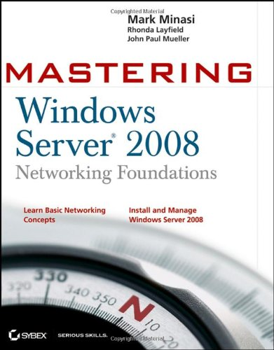 Mastering Windows Server 2008 Networking Foundations   2008 edition cover