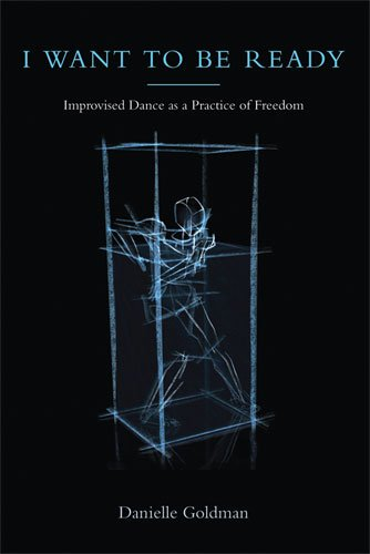 I Want to Be Ready Improvised Dance As a Practice of Freedom  2010 edition cover