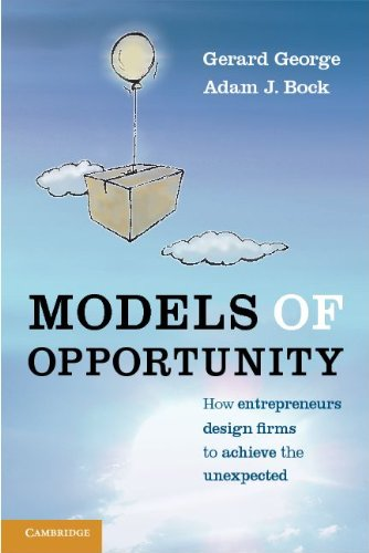 Models of Opportunity How Entrepreneurs Design Firms to Achieve the Unexpected  2012 9780521170840 Front Cover