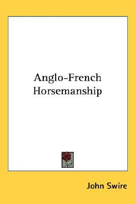 Anglo-French Horsemanship  N/A 9780548517840 Front Cover