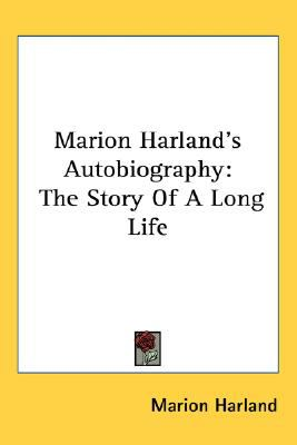 Marion Harland's Autobiography The Story of A Long Life N/A 9780548559840 Front Cover