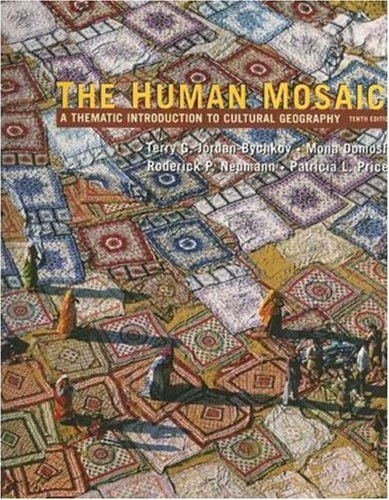 Human Mosaic A Thematic Introduction to Cultural Geography 10th 2006 edition cover