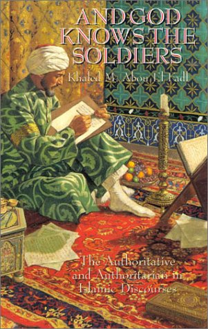 And God Knows the Soldiers The Authoritative and Authoritarian in Islamic Discourses  2001 edition cover