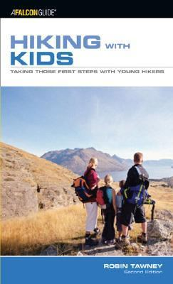 Hiking with Kids Taking Those First Steps with Young Hikers 2nd 2006 9780762740840 Front Cover
