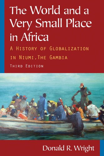 World and a Very Small Place in Africa A History of Globalization in Niumi, the Gambia 3rd 2010 (Revised) edition cover