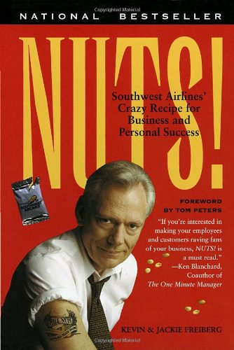 Nuts! Southwest Airlines' Crazy Recipe for Business and Personal Success  1997 9780767901840 Front Cover