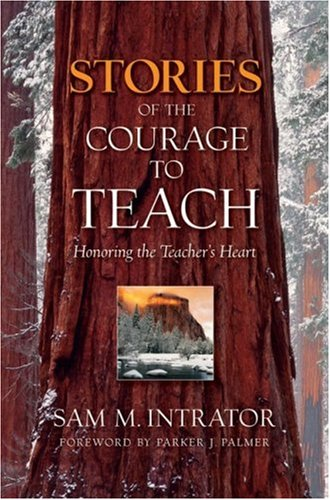 Stories of the Courage to Teach Honoring the Teacher's Heart  2002 (Reprint) edition cover