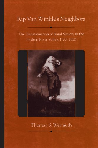 Rip Van Winkle's Neighbors The Transformation of Rural Society in the Hudson River Valley, 1720-1850  2001 edition cover