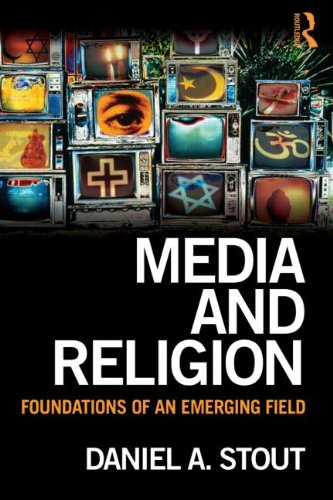 Media and Religion Foundations of an Emerging Field  2012 edition cover