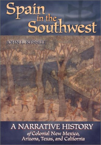 Spain in the Southwest A Narrative History of Colonial New Mexico, Arizona, Texas, and California N/A edition cover