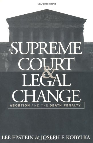 Supreme Court and Legal Change Abortion and the Death Penalty  1992 edition cover