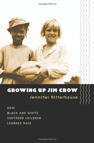 Growing up Jim Crow How Black and White Southern Children Learned Race  2006 edition cover