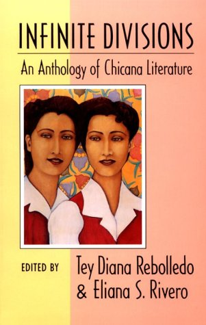 Infinite Divisions An Anthology of Chicana Literature N/A edition cover