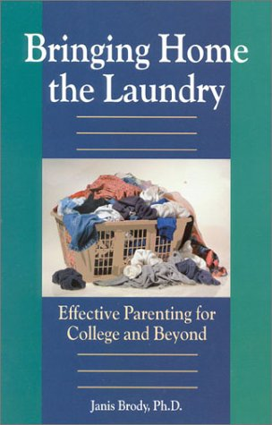 Bringing Home the Laundry Effective Parenting for College and Beyond N/A 9780878331840 Front Cover