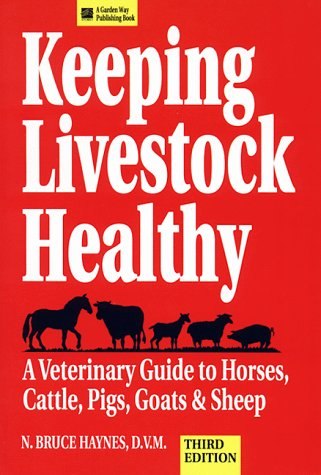 Keeping Livestock Healthy A Veterinary Guide to Horses, Cattle, Pigs, Goats and Sheep 3rd 1994 (Revised) edition cover